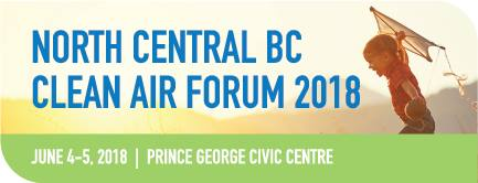 2018 North Central BC Clean Air Forum